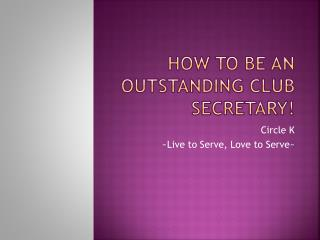 How To Be An Outstanding Club Secretary!