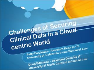 Challenges of Securing Clinical Data in a Cloud-centric World
