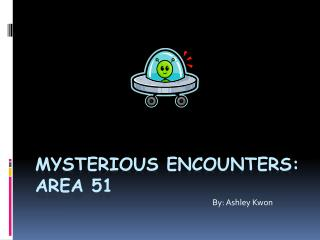 Mysterious Encounters: Area 51