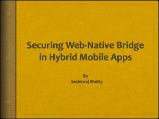 Securing Web-Native Bridge  in Hybrid Mobile Apps
