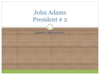 John Adams President # 2