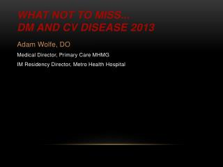 What Not To Miss... DM and CV disease 2013