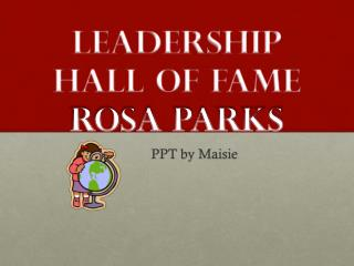 LeaderShip  HALL OF FAME ROSA PARKS