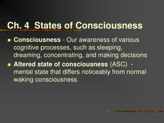 Ch. 4  States of Consciousness
