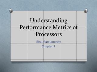 Understanding Performance Metrics of Processors
