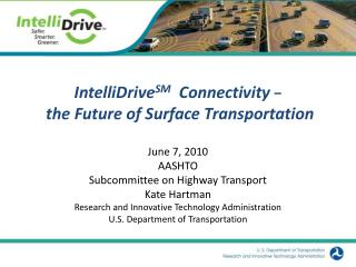 IntelliDrive SM Connectivity  ?  the Future of Surface Transportation