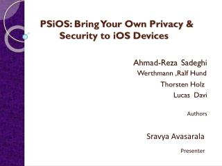 PSiOS: Bring Your Own Privacy & 		  Security to iOS Devices