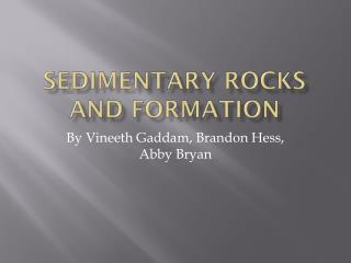 Sedimentary rocks and Formation