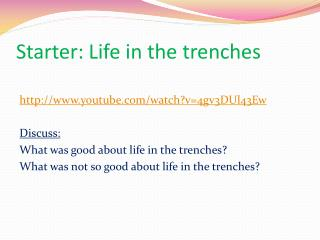 Starter: Life in the trenches