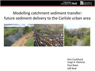 Modelling catchment sediment transfer:  future sediment delivery to the Carlisle urban area