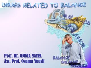 DRUGS RELATED TO BALANCE