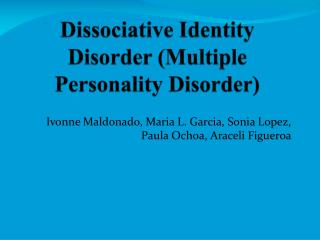 Dissociative Identity Disorder (Multiple Personality Disorder)