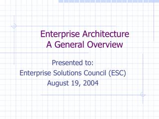 Enterprise Architecture A General Overview