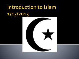 Introduction to  Islam 1/17/2013