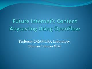 Future Internet's Content Anycasting Using OpenFlow