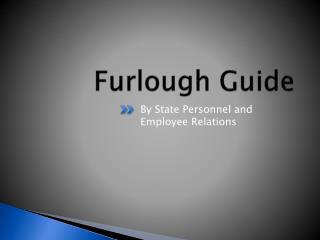 Furlough Guide