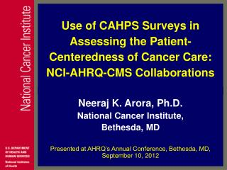 Neeraj K. Arora, Ph.D. National Cancer Institute,  Bethesda, MD