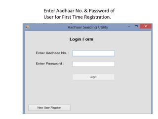 Enter  Aadhaar  No. & Password of User for First Time Registration.
