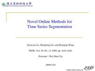 Novel Online Methods for  Time Series Segmentation