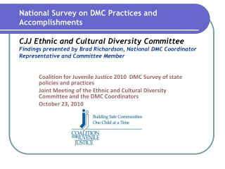 Coalition  for Juvenile  Justice 2010  DMC Survey of state policies and practices