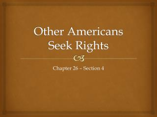 Other Americans Seek Rights