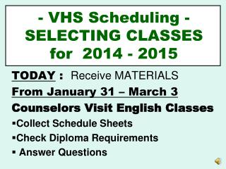 - VHS Scheduling - SELECTING CLASSES for  2014 - 2015