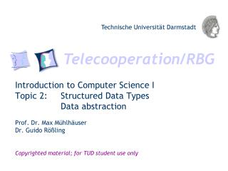 Introduction to Computer Science  I Topic 2: Structured Data Types Data abstraction