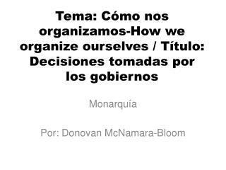 M onarquía Por :  D onovan McNamara-Bloom