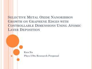 Kun  Xu Phys  570x Research Proposal