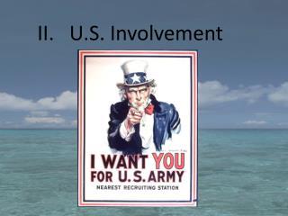 II.   U.S. Involvement