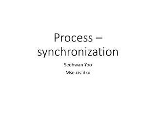 Process – synchronization