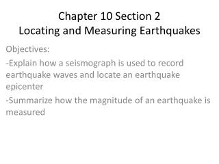 Chapter 10 Section 2 Locating and Measuring Earthquakes