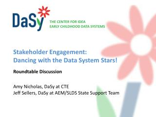 Stakeholder Engagement:  Dancing with the Data System Stars!