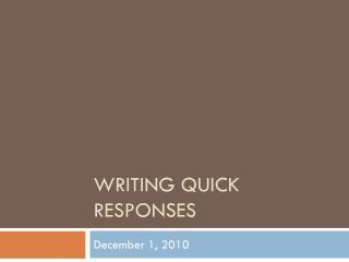 Writing quick responses
