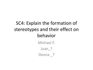 SC4: Explain the formation of stereotypes and their effect on behavior