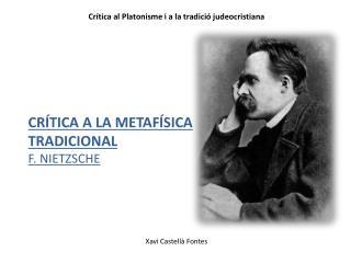 Crítica al Platonisme i a la tradició judeocristiana