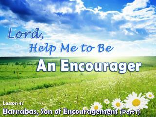 Barnabas, Son of Encouragement  (Part 1)