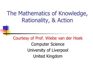 The Mathematics of Knowledge, Rationality, & Action