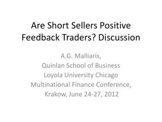 Are Short Sellers Positive Feedback Traders? Discussion