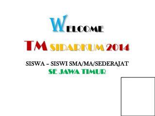 W ELCOME TM SIDARKUM 2014