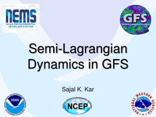 Semi- Lagrangian  Dynamics in GFS