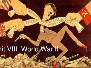 Unit VIII. World War II