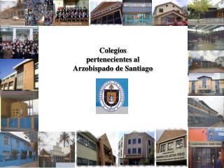 Colegios pertenecientes al Arzobispado de Santiago