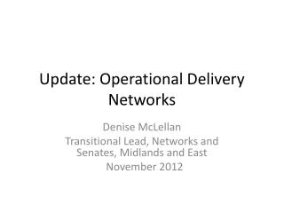 Update: Operational Delivery Networks