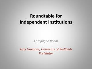 Roundtable for  Independent  Institutions