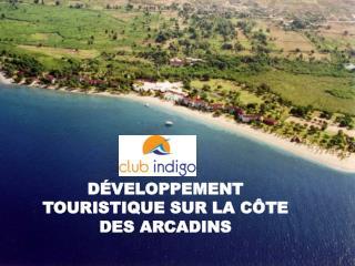 D VELOPPEMENT TOURISTIQUE SUR LA C TE DES ARCADINS