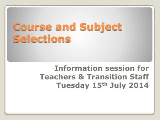 Course and Subject Selections