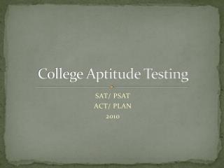 College Aptitude Testing