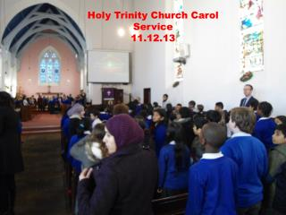 Holy Trinity Church Carol Service 11.12.13