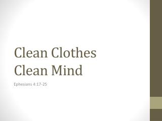 Clean Clothes Clean Mind